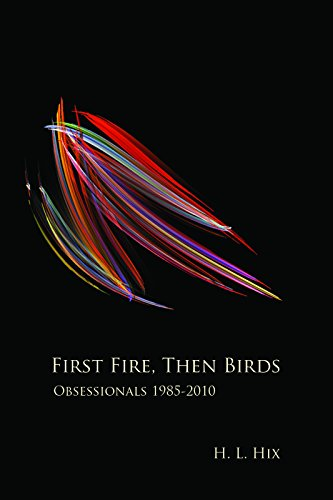9780981968742: First Fire, Then Birds: Obsessionals 1985-2010