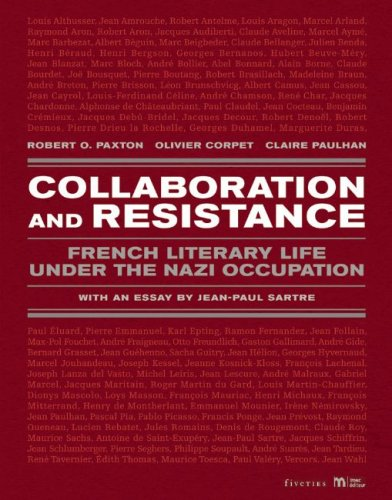 Collaboration and Resistance: French Literary Life Under the Nazi Occupation: Paxton, Robert O. Et ...