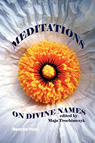 Meditations on Divine Names (Paperback): Maja Trochimczyk
