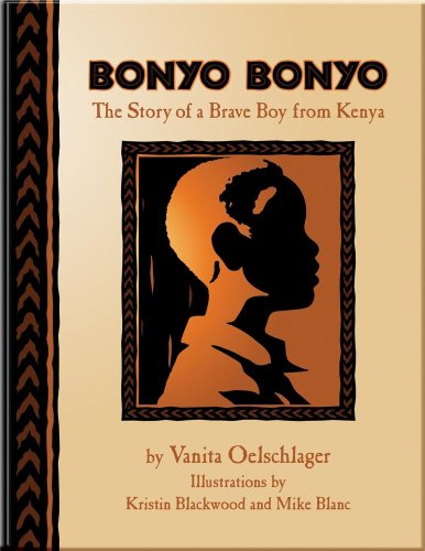 9780981971438: Bonyo Bonyo: A True Story of a Brave Boy from Kenya