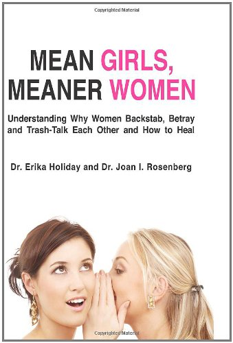 9780981972602: Mean Girls, Meaner Women: Understanding Why Women Backstab, Betray, and Trash-Talk Each Other and How to Heal