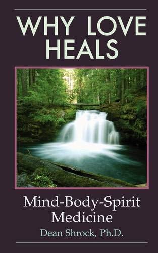 9780981975108: Why Love Heals