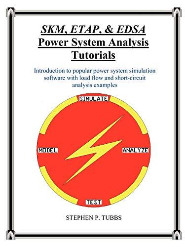 9780981975306: SKM, ETAP, & EDSA Power System Analysis Tutorials