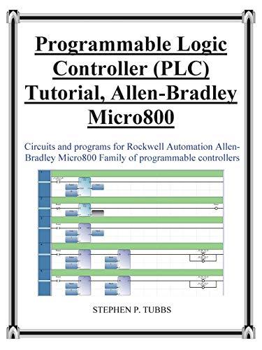 9780981975344: Progammable Logic Controller (PLC) Tutorial Allen-Bradley Micro800