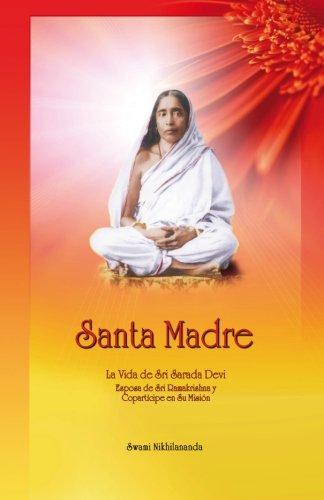 9780981977416: Santa Madre: La Vida de Sri Sarada Devi, Esposa de Sri Ramakrishna y Copartícipe en Su Misión