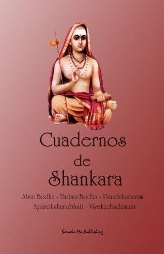 9780981977447: Cuadernos de Shankara: Atma Bodha - Tattwa Bodha - Panchikaranam - Aparokshanubhuti - Vivekachudamani (Spanish Edition)