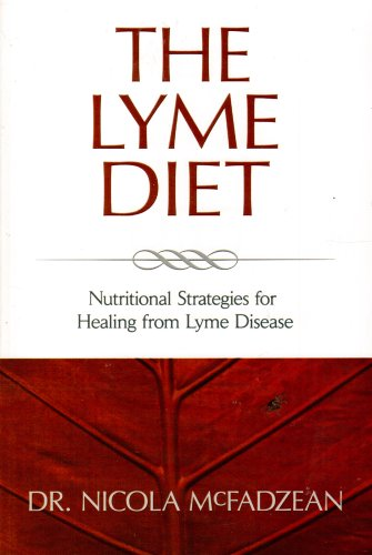 9780981978499: The Lyme Diet: Nutritional Strategies for Healing from Lyme Disease