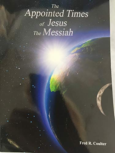 9780981978789: The Appointed Times of Jesus the Messiah