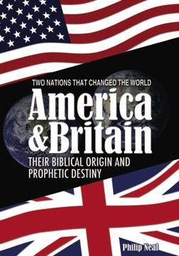 9780981978796: Two Nations That Changed the World, America and Britain, Their Biblical Origin and Prophetic Destiny