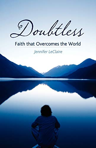 Doubtless: Faith That Overcomes the World: Jennifer LeClaire