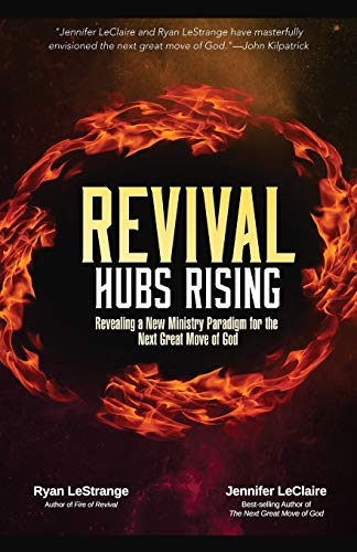 9780981979571: Revival Hubs Rising: Revealing a New Ministry Paradigm for the Next Great Move of God
