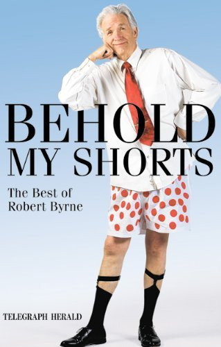 9780981980621: Behold My Shorts - The Best of Robert Byrne