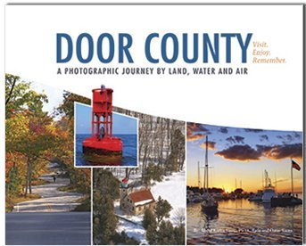 9780981980676: Door County - A Photographic Journey By Land, Water and Air