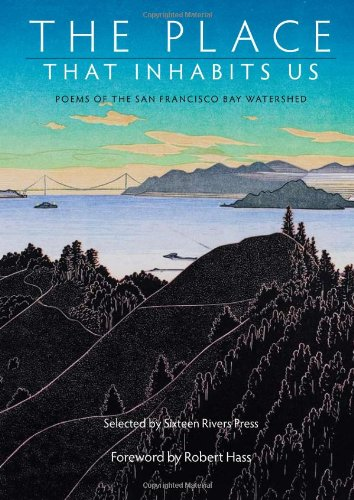 9780981981611: The Place That Inhabits Us: Poems from the San Francisco Bay Watershed