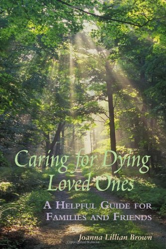 9780981982014: Caring for Dying Loved Ones: A Helpful Guide for Families and Friends