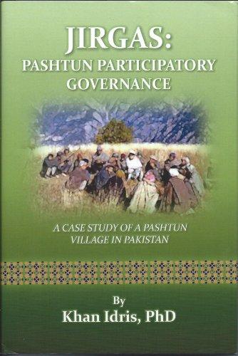 Jirgas: Pashtun Participatory Governance: khan idris phd