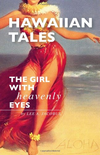 Hawaiian Tales: The Girl with Heavenly Eyes: Lee A. Jacobus