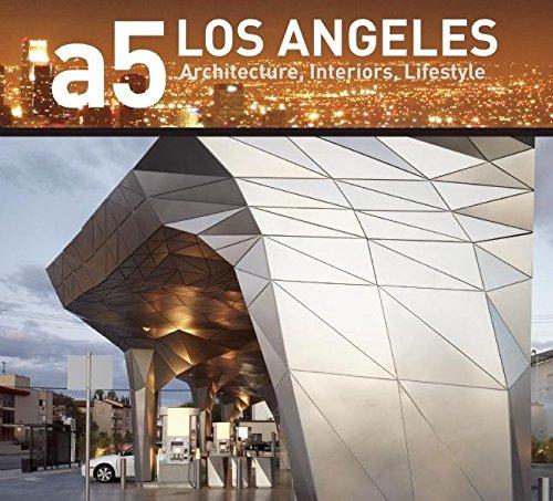 A5 Architecture Series: Los Angeles: Architecture, Interiors, Lifestyle (Hardback): Casey C. M. ...