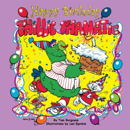 9780981986128: Happy Birthday Phillie Phanatic