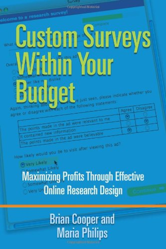 Custom Surveys Within Your Budget: Maximizing Profits: Brian Cooper and