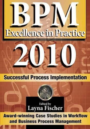 9780981987064: BPM Excellence in Practice 2010: Successful Process Implementation