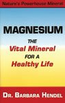 9780981987217: Magnesium:The Vital Mineral for a Healthy Life