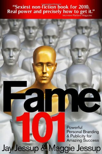 9780981988832: Fame 101 - Powerful Personal Branding & Publicity