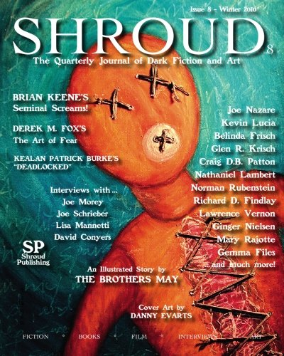 Shroud 8: The Quarterly Journal of Dark Fiction and Art: Norman L Rubenstein, Gemma Files, Kevin ...