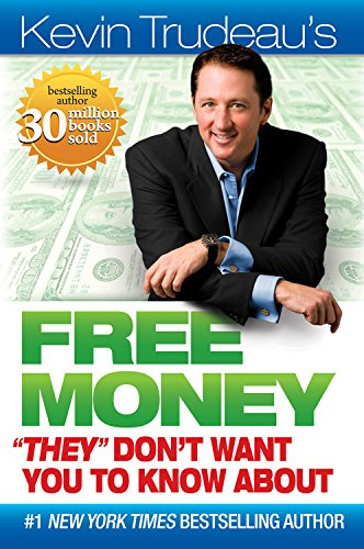 """9780981989716: Kevin Trudeau's Free Money """"They"""" Don't Want You to Know About"""