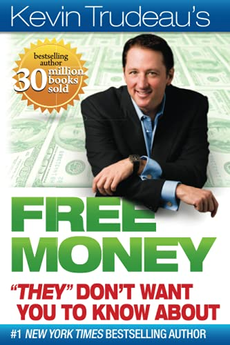 "9780981989723: Free Money """"They"""" Don't Want You to Know About (Kevin Trudeau's Free Money)"
