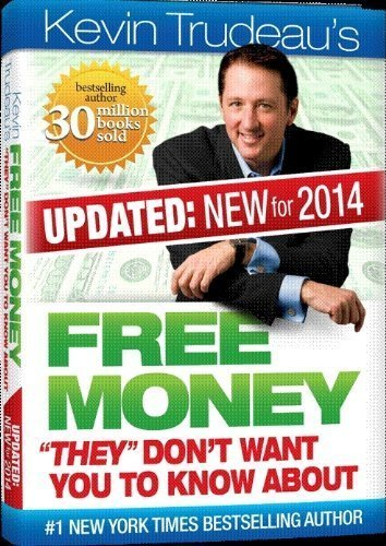 9780981989747: Free Money-2014 Edition! Kevin Trudeau (Updated:New for 2014!) What Don't Want You to Know About