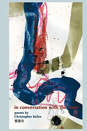 In Conversation with the River (Paperback): Christopher Kelen