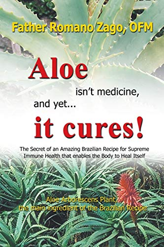 9780981989914: Aloe Isn't Medicine and Yet... It Cures!
