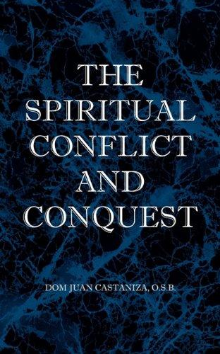 The Spiritual Conflict and Conquest: O. S. B. Dom Juan Castaniza