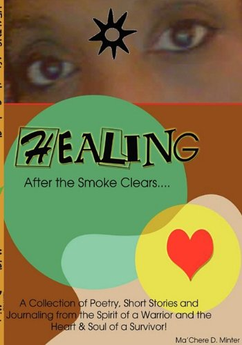 9780981990514: Healing, After the Smoke Clears
