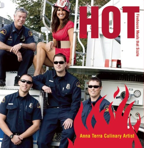 Hot: Firehouse Meals that Sizzle!: Terra, Anna