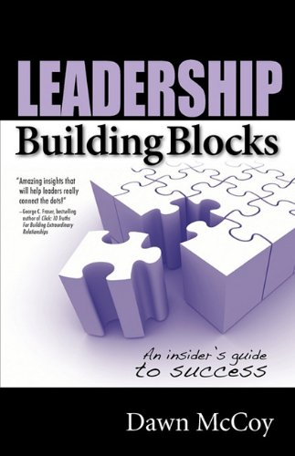 9780981994499: Leadership Building Blocks: An Insider's Guide to Success