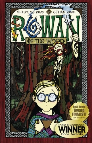 Rowan of the Wood (Volume 1) (0981994903) by Rose, Christine; Rose, Ethan