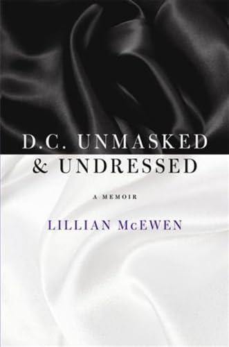 9780982000991: D.C. Unmasked & Undressed: A Memoir