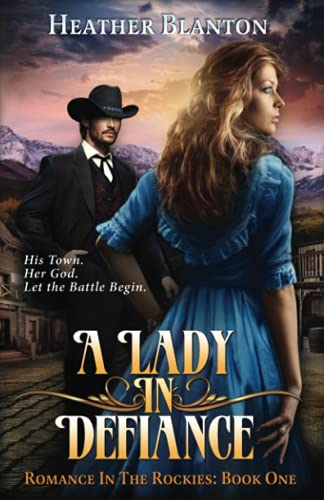 9780982002759: A Lady in Defiance: Romance in the Rockies 1 (Volume 1)