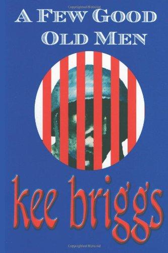 A Few Good Old Men: Briggs, Kee