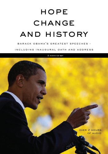 9780982005347: Hope, Change and History(Barack Obama's Greatest Speeches- including Inaugural Oath and Address) 2 Audio CD Set