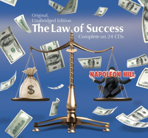 The Law of Success in Sixteen Lessons (Original, Unabridged Edition) Complete on 24 CD's: ...