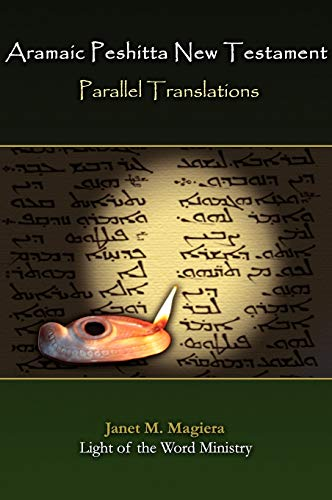 Aramaic Peshitta New Testament Parallel Translations: Janet Marie Magiera