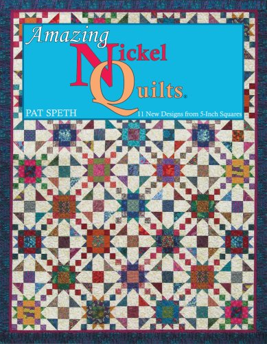 9780982009604: Amazing Nickel Quilts: 11 New Designs from 5-Inch Squares