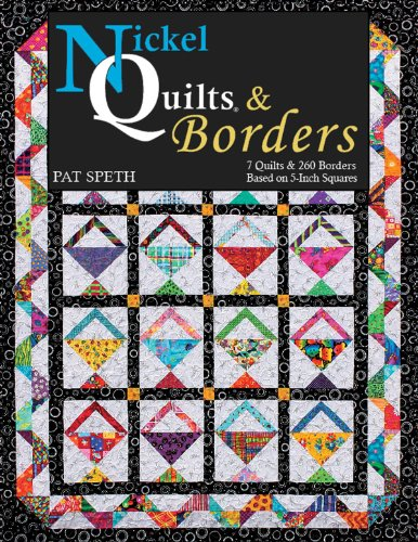 9780982009611: Nickel Quilts & Borders: 7 Quilts & 260 Borders from 5-Inch Squares