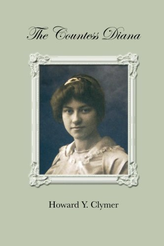 The Countess Diana: Howard Y Clymer