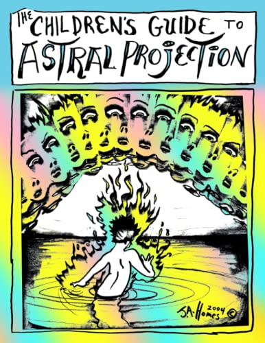 9780982014028: The Children's Guide to Astral Projection