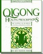 9780982015636: Qi Gong Healing Prescriptions