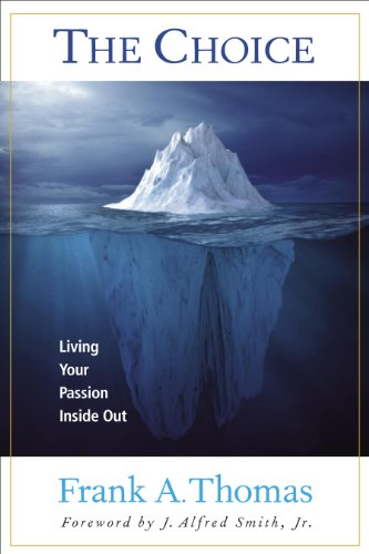 The Choice: Living Your Passion Inside Out: Frank A. Thomas